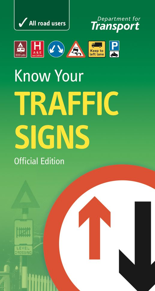 Department for Transport - Know Your Traffic Signs. I've got my driving theory test in a few weeks time.