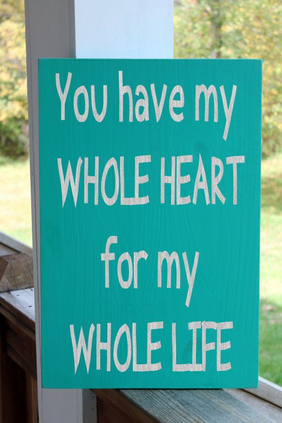 You Have my Whole Heart for my Whole Life, Wedding Wood Sign, Love Sign, Couples Quote, Romantic Wood Sign