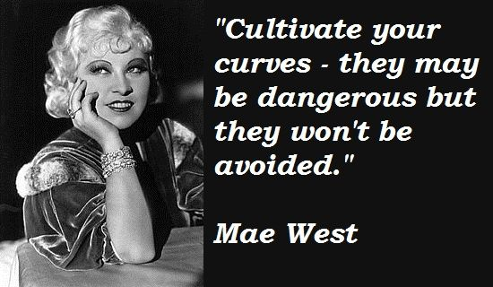 Google Image Result for http://en.nkfu.com/wp-content/uploads/2012/08/Mae-West-Quotes-5.jpg
