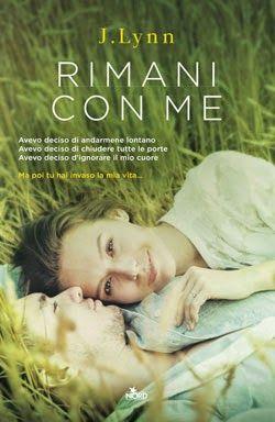 """Leggere Romanticamente e Fantasy: Recensione """"Rimani con me"""" di J. Lynn"""