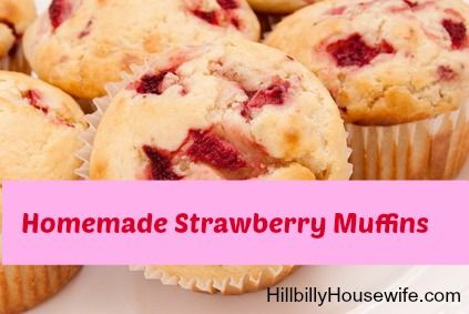 Homemade Strawberry Muffins. These muffins not only taste great they also freeze well. Perfect for a quick weekday breakfast or mid-morning snacks. From HillbillyHousewife.com