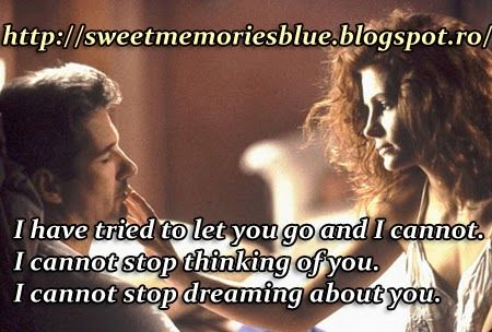 sweet memories: I have tried to let you go and I cannot I cannot s...