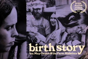 Birth Story, new movie by Ina May Gaskin & the farm midwives  Can't wait to see it!