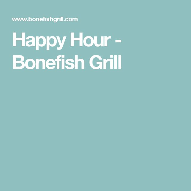 Happy Hour - Bonefish Grill