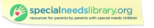 Special Needs Library. A clearinghouse of information for parents of children with special needs.