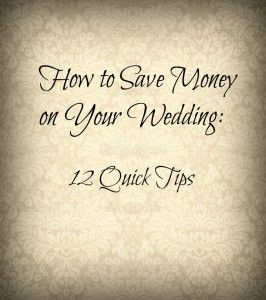 Ways to Save Money on a Wedding...we're doing pretty good so far according to this list!