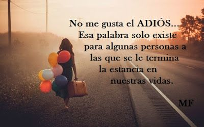 Mis Pensamientos: I do not like the BYE...That word only existsfor s...