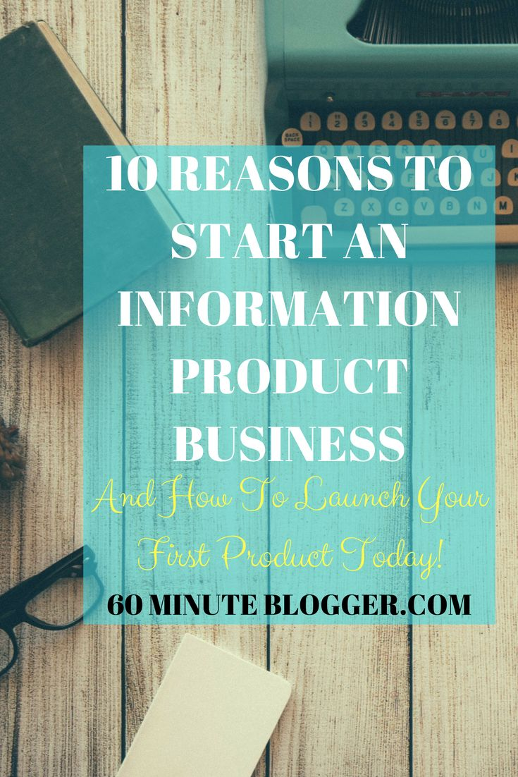 10 Reasons To Start An Information Product Business and how to launch your first product TODAY! #marketing #products http://60minuteblogger.com/information-product-business/?utm_campaign=coschedule&utm_source=pinterest&utm_medium=60%20Minute%20Blogger&utm_content=10%20Reasons%20To%20Start%20An%20Information%20Product%20Business