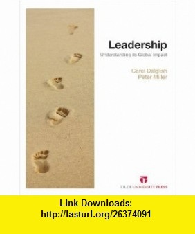 Leadership Understanding its Global Impact (9780734610799) Carol Dalglish, Peter Miller , ISBN-10: 0734610793  , ISBN-13: 978-0734610799 ,  , tutorials , pdf , ebook , torrent , downloads , rapidshare , filesonic , hotfile , megaupload , fileserve