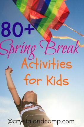 80 + spring break activities for kids from @Crystal Chou Chou VanTassel