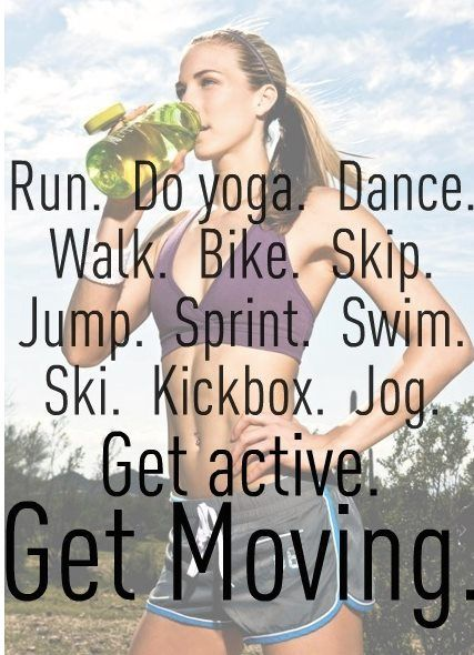 Just get moving.