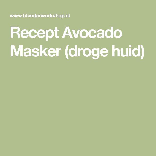 Recept Avocado Masker (droge huid)