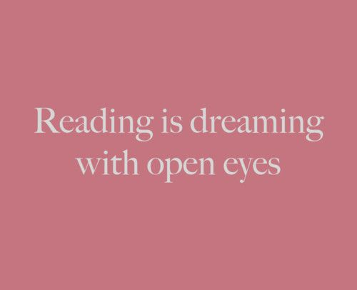 Reading is dreaming.: Dreams Big, Reading Quotes, Reading Corner, So True, Reading Books, Books Lovers, True Stories, Good Books, Eye