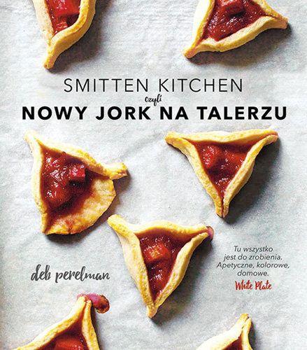 Smitten Kitchen, czyli Nowy Jork na talerzu -   Perelman Deb , tylko w empik.com: 62,99 zł. Przeczytaj recenzję Smitten Kitchen, czyli Nowy Jork na talerzu. Zamów dostawę do dowolnego salonu i zapłać przy odbiorze!
