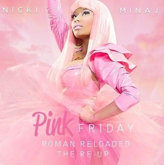 Nicki Minaj shows cover arts for Pink Friday Roman Reloaded The Re-Up!! Try saying THAT 10 times fast!!