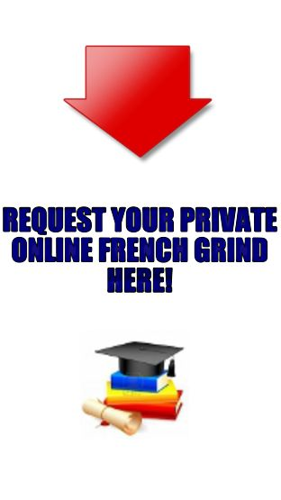Request your online French grind here!