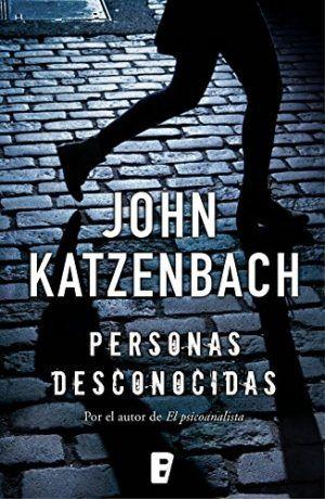 Personas desconocidas #Reseña #thrillerpsicológico  #JohnKatzenbach