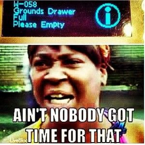 AIN'T NOBODY GOT TIME FOR THAT #BaristaLife #BaristaProblems #ToBeAPartner http://www.thebaristalife.com/