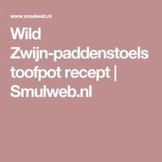 Wild Zwijn-paddenstoelstoofpot recept | Smulweb.nl