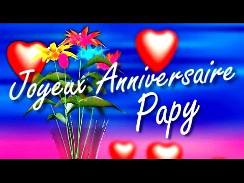 (102) Joyeux Anniversaire Papy - YouTube