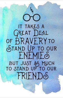 """""""É preciso muita coragem para enfrentar nossos inimigos, mas é preciso ainda mais para enfrentar nossos amigos"""""""