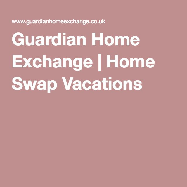Guardian Home Exchange | Home Swap Vacations http://homeexchange.xyz