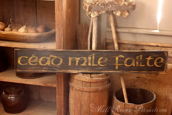 Early looking Long CEAD MILE FAILTE Wooden by MillRiverPrimitives, $58.00