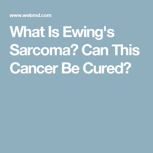 What Is Ewing's Sarcoma? Can This Cancer Be Cured?