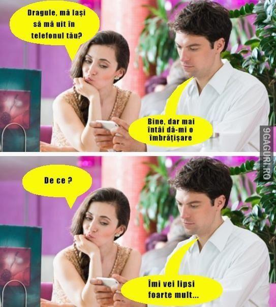 Când iubi vrea să se uite la tine în telefon   http://9gaguri.ro/media/cand-iubi-vrea-sa-se-uite-la-tine-in-telefon
