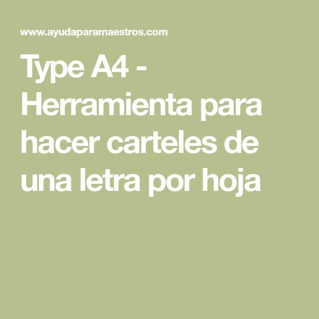 Type A4 - Herramienta para hacer carteles de una letra por hoja