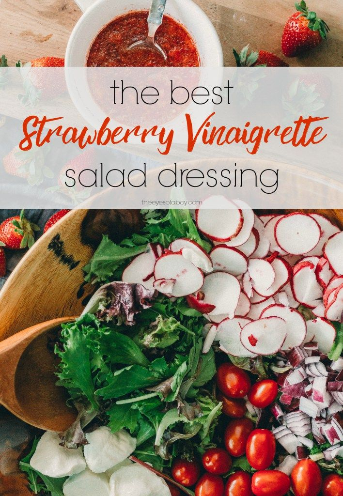 The best homemade strawberry vinaigrette salad dressing recipe with a fresh summer salad ( lettuce, radishes, tomatoes, onion, mozzarella cheese ) from TheEyesofaBoy.com