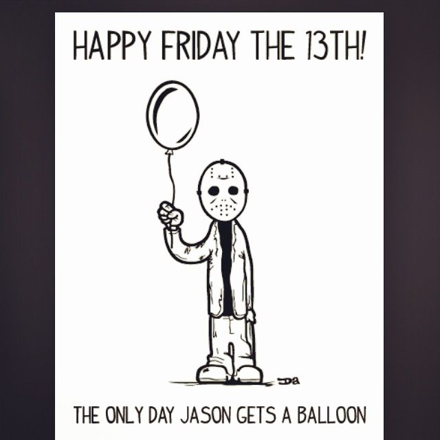 Happy Friday the 13th!...