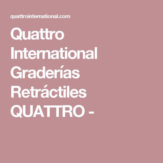 Quattro International Graderías Retráctiles QUATTRO  -