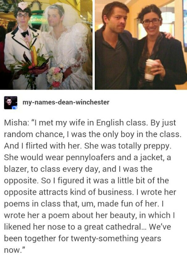 Misha Collins talking about meeting his wife. Bonus: photo of their vow renewal, with Misha in a wedding dress. He made a lovely bride.