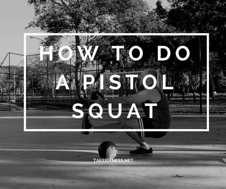 How to Do a Pistol Squat - Take Fitness
