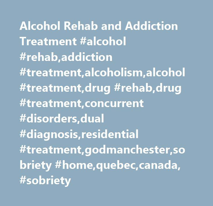 Alcohol Rehab and Addiction Treatment #alcohol #rehab,addiction #treatment,alcoholism,alcohol #treatment,drug #rehab,drug #treatment,concurrent #disorders,dual #diagnosis,residential #treatment,godmanchester,sobriety #home,quebec,canada, #sobriety http://mississippi.nef2.com/alcohol-rehab-and-addiction-treatment-alcohol-rehabaddiction-treatmentalcoholismalcohol-treatmentdrug-rehabdrug-treatmentconcurrent-disordersdual-diagnosisresidential-treatmentgodman/  # Alcohol Rehab – Sobriety Home…