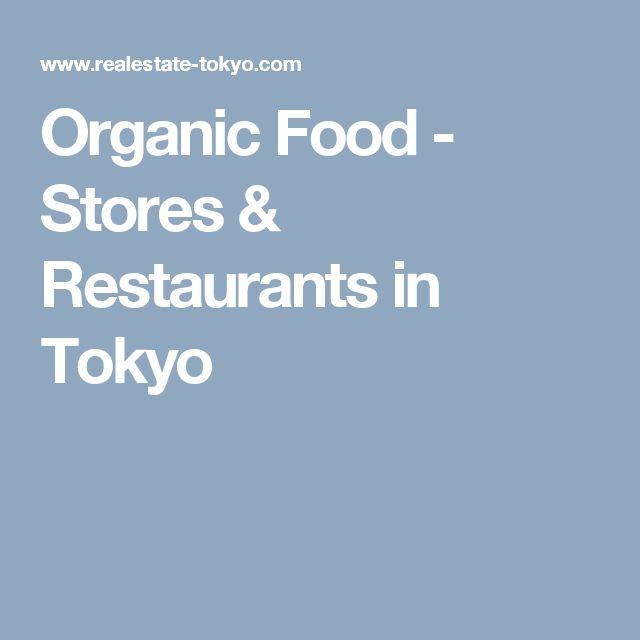 Organic Food - Stores & Restaurants in Tokyo