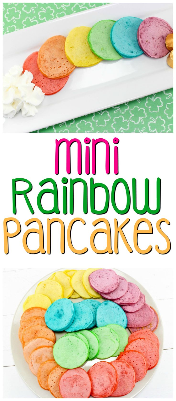 Mini Rainbow Pancakes for St. Patrick's Day - or any day!