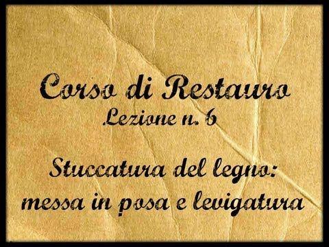 Corso di Restauro - Lez. n.6 (Immissione e levigatura delle stuccature su legno) - Arte per Te - - YouTube
