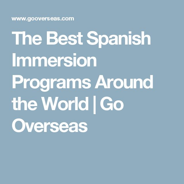 The Best Spanish Immersion Programs Around the World   Go Overseas