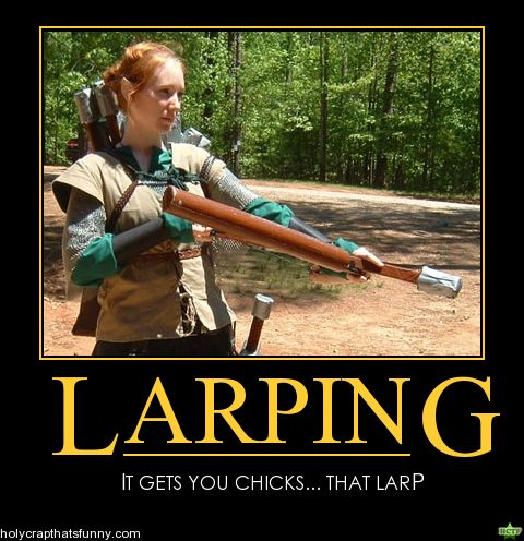 Larping: It gets you chicks...that larp. :) | Nerdtastic ...