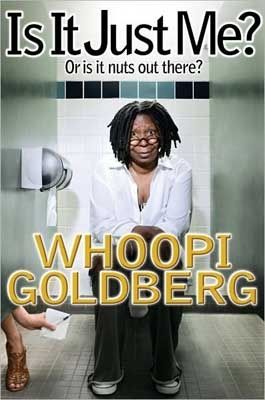 'Is it Just Me? Or is it Nuts Out There?' by Whoopi Goldberg