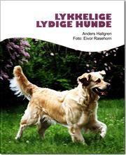 Lykkelige lydige hunde af Anders Hallgren, ISBN 9788790828578
