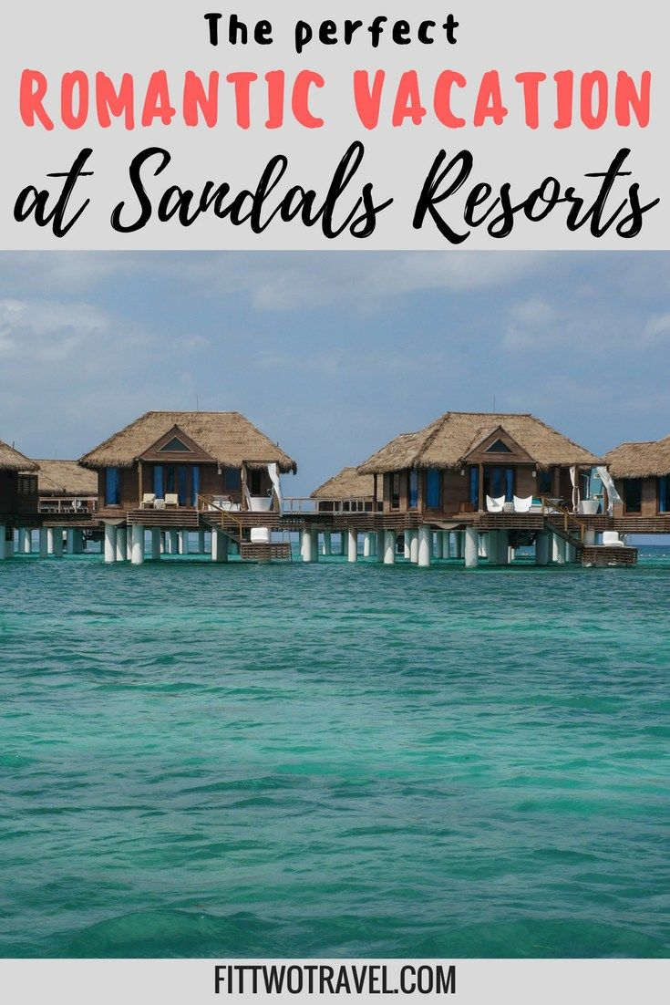6e495ceb5 Why You Should Choose Sandals Resort for Your Next Romantic Getaway ...
