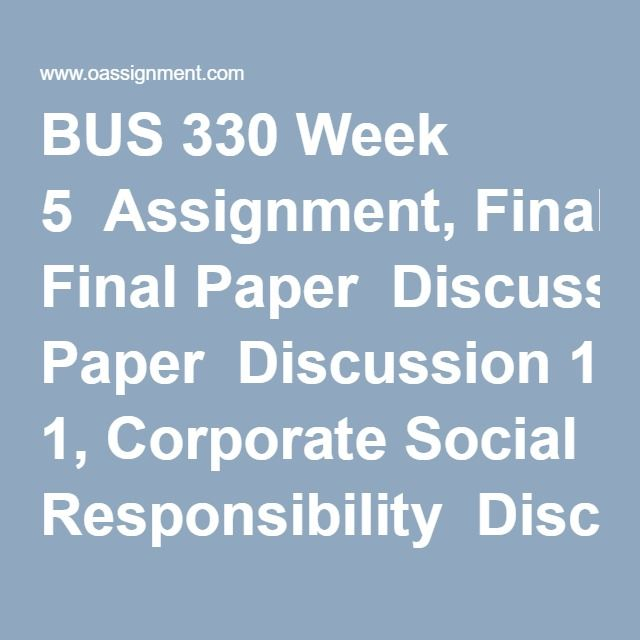 bus 330 week 5 final Bus 330: business finance crn 1169  mid term & final examination  case  paper will be distributed during week #5 and is due on sunday march 18 at.