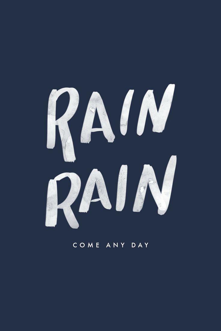 Rain, Rain, Come Any Day