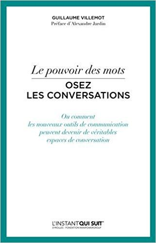 Le pouvoir des mots - Osez les conversations - Guillaume Villemot