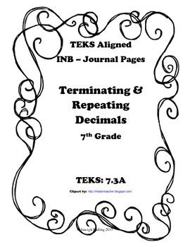 Interactive Math Journal Pages that align to the TEKS!This packet contains 1 INB page that can be used to teach the concept of Terminating and Repeating Decimals - TEKS 7.3A-1 Guided Notes Page for Converting Fractions to Decimals and Terminating and Repeating DecimalsI have also included pictures to show what these journal pages look like in my INB.