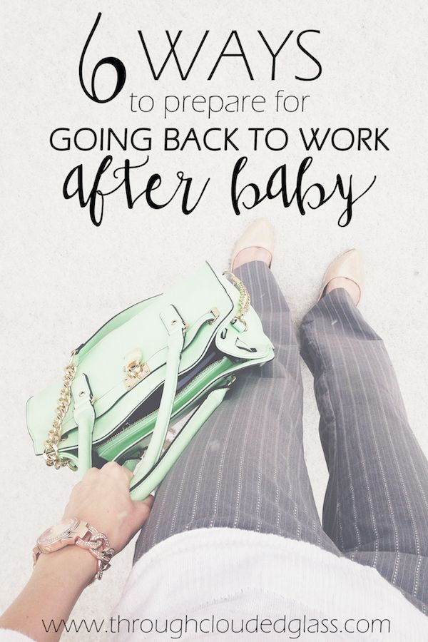 6 Ways To Prepare For Going Back To Work After Baby | Through Clouded Glass...this post is amazing and came right on time