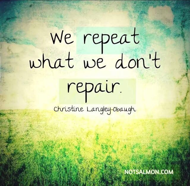 We repeat what we don't repair.